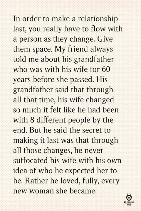 In Order To Make A Relationship Last, You Really Have To Flow With A Person As They Change