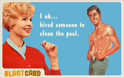 Pool Boy Friendship Quotes Funny Friendship Humor Super Funny Quotes