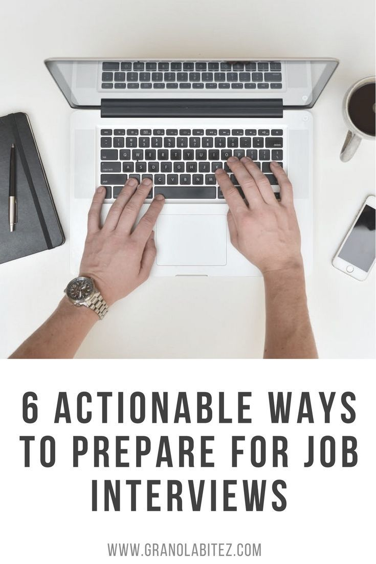 6 Actionable Ways To Prepare For A Job Interview The Work Place