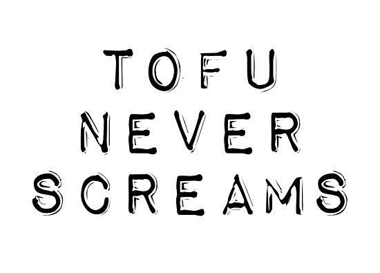 'Vegan quotes - Tofu never screams' Photographic Print by Quotation Park #vegetarianquotes