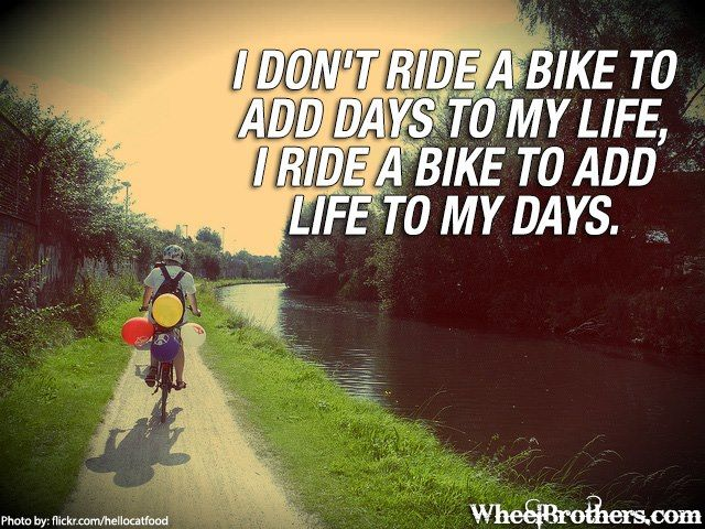 I Dont Ride A Bike To Add Days To My Life I Ride A Bike To Add