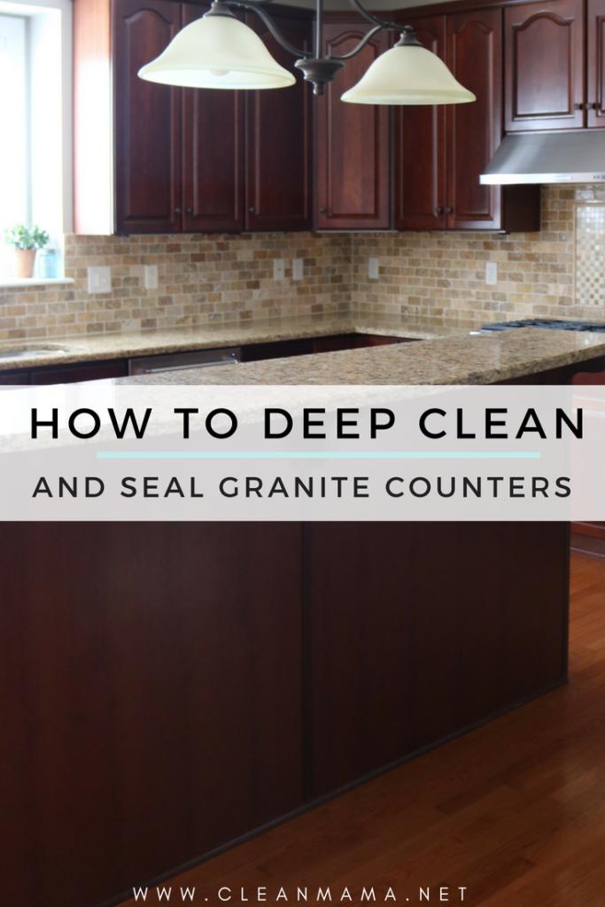 How To Deep Clean Seal Granite Counters Granite Kitchen Counters How To Clean Granite Sealing Granite Countertops
