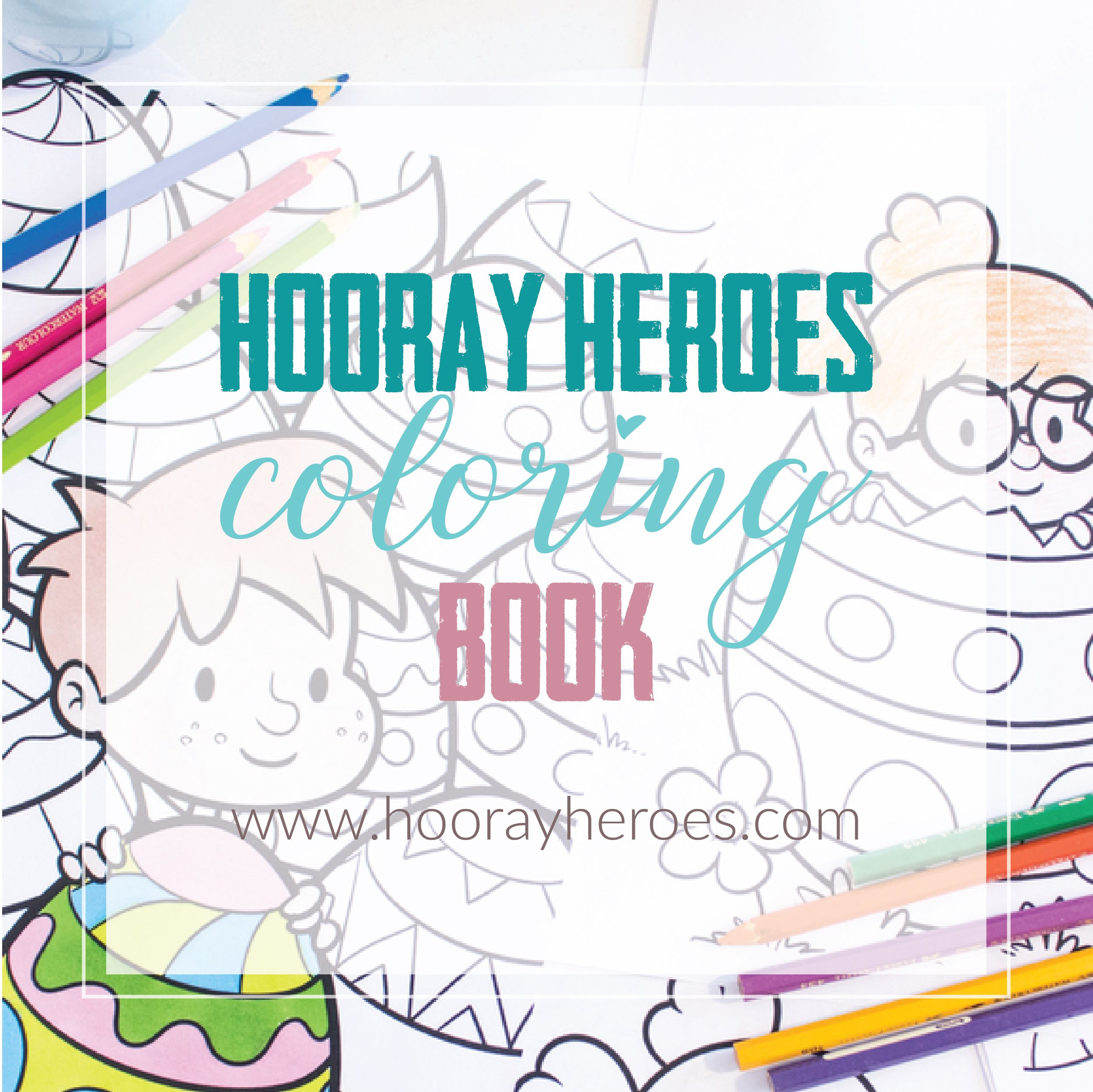 Hooray Heroes Free Personalized Coloring Books