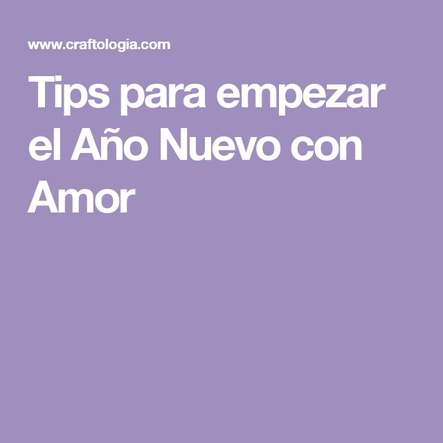 Tips para empezar el Año Nuevo con Amor