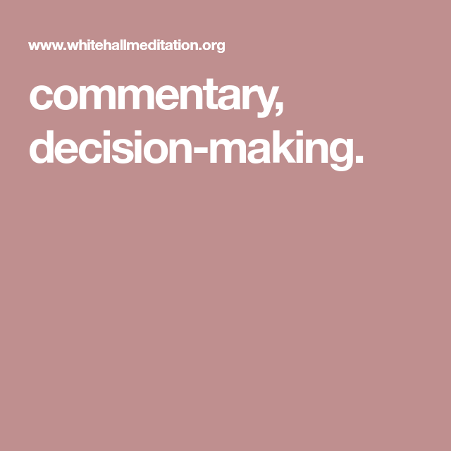 commentary, decision-making. | Mindfulness, Decision ...