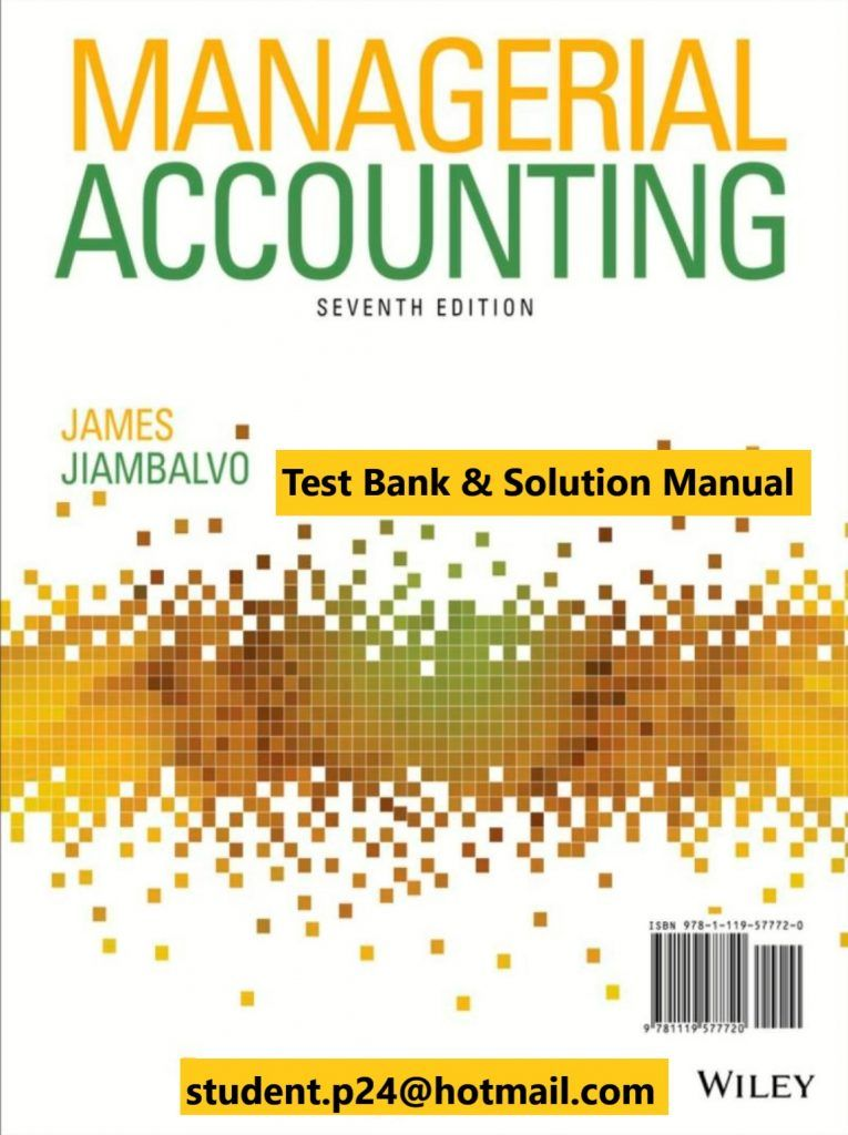 Managerial Accounting 7th Edition Jiambalvo 2020 Test Bank