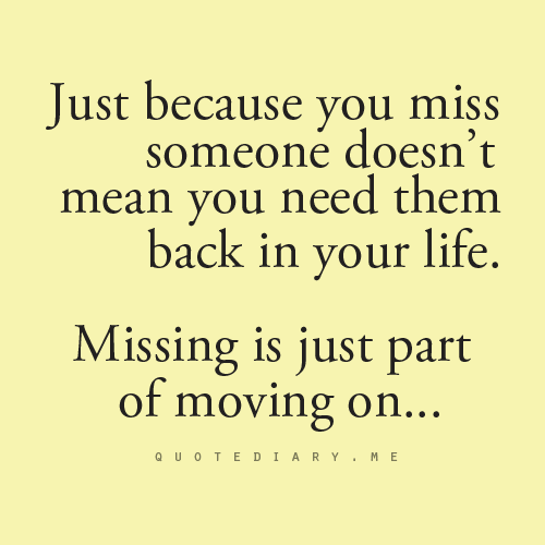 It\'s okay to miss someone you no longer want in your life ...