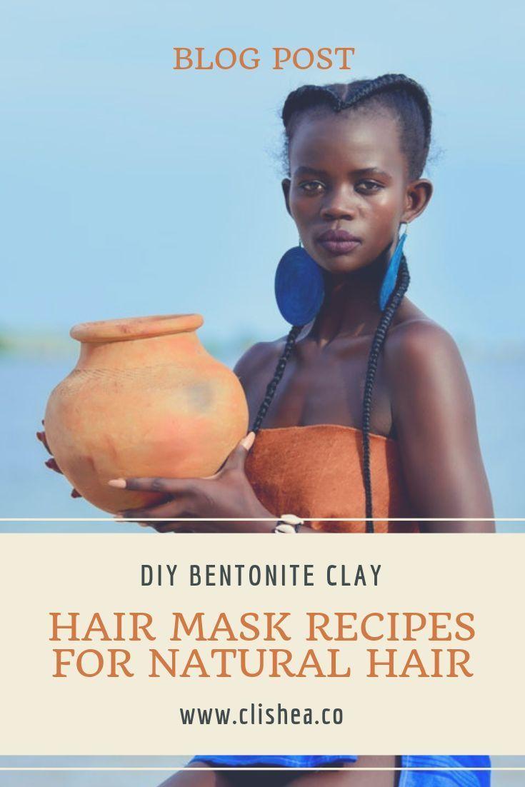 Diy bentonite clay hair mask recipes for natural hair in