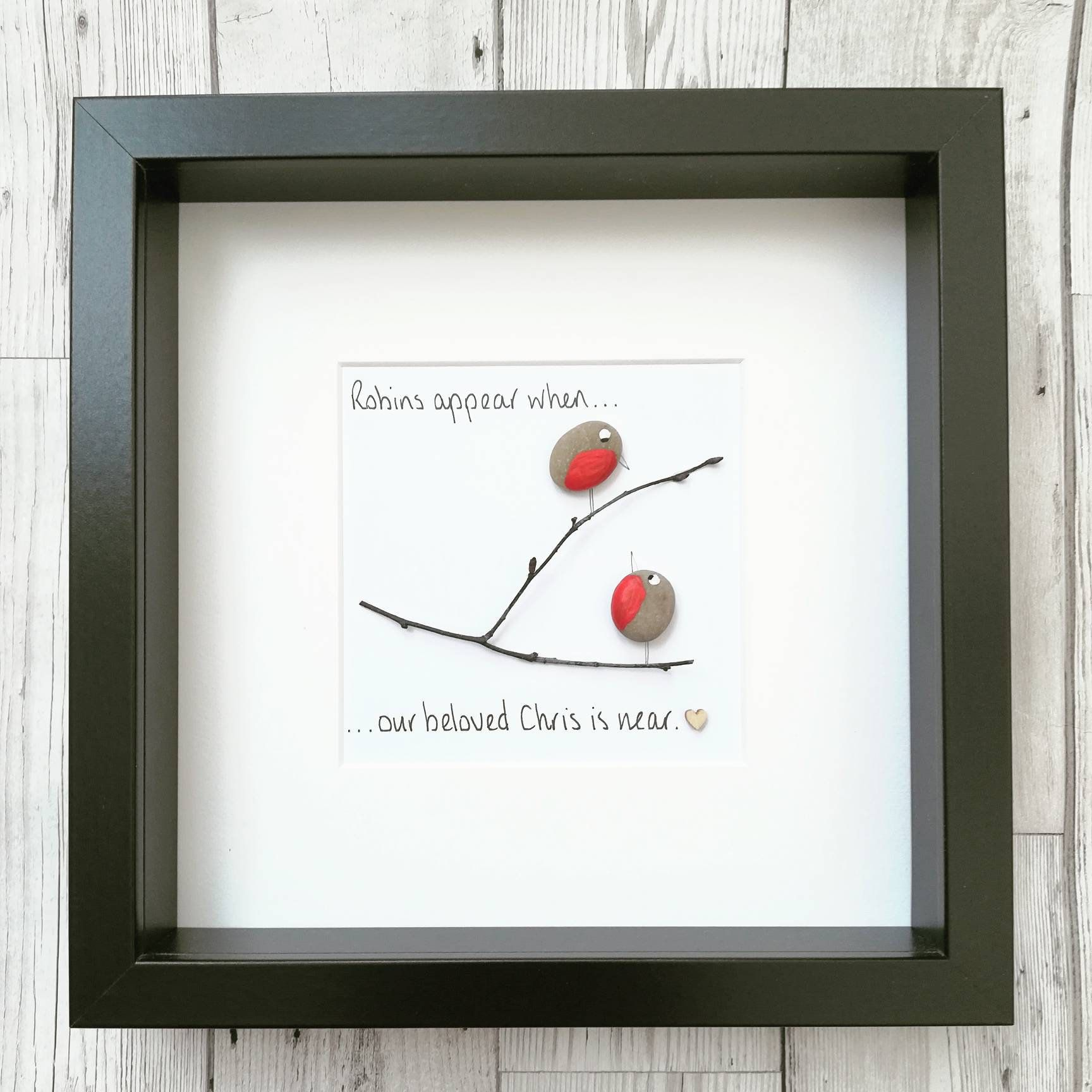 Robins Appear When Loved Ones Are Near Pebble Art
