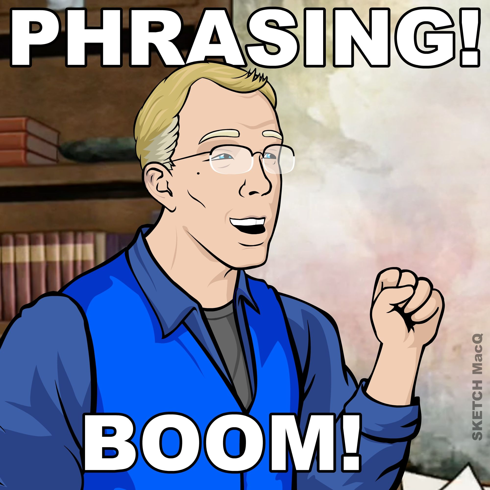 """Because """"Phrasing..."""