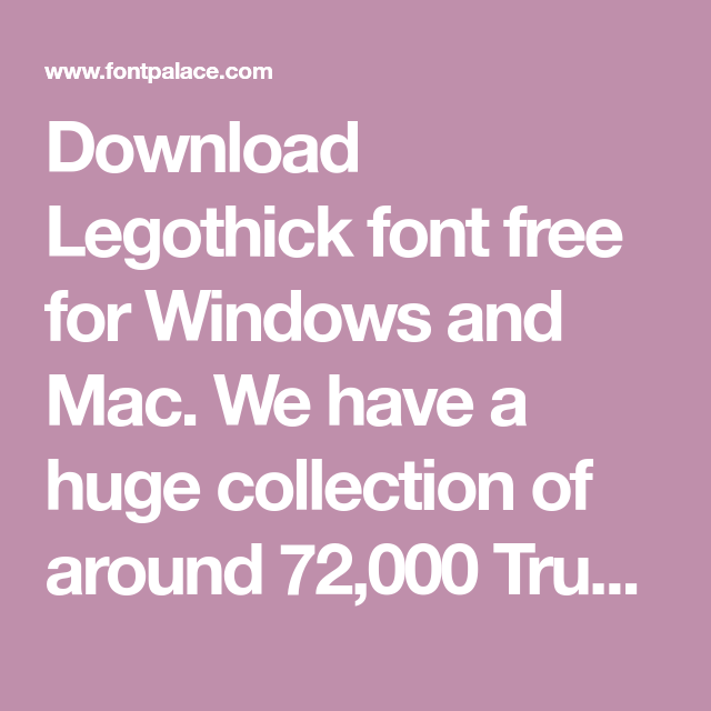 Download Download Legothick font free for Windows and Mac. We have ...