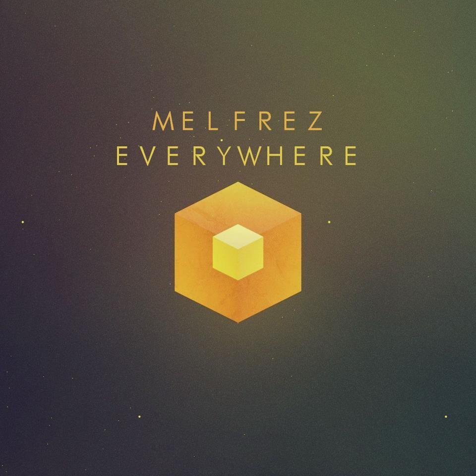 #Everywhere #Melfrez