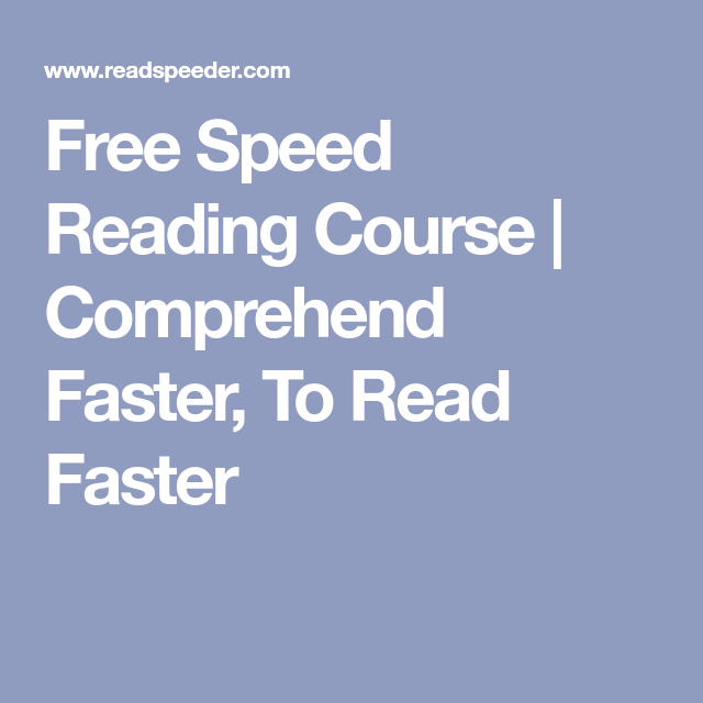 Free Speed Reading Course | Comprehend Faster, To Read