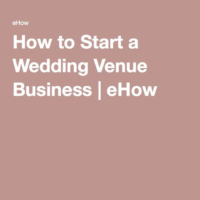 how to start a wedding venue business wedding venues