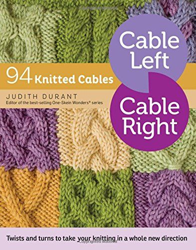 Cable Left, Cable Right: 94 Knitted Cables by Judith Durant https://www.amazon.com/dp/1612125166/ref=cm_sw_r_pi_dp_dbVxxbHWT7CF5