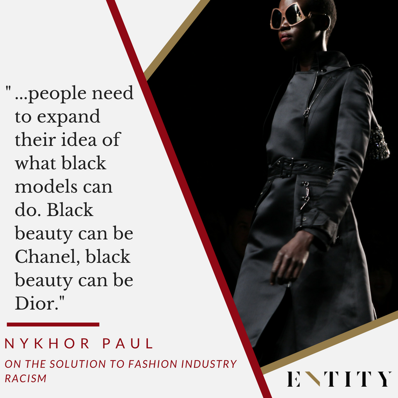 Nykhor Paul on the solution to fashion industry racism.