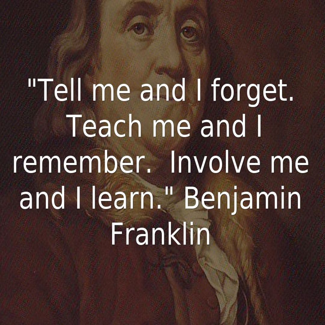 Tell Me And I Forget Teach Me And I Remember Involve Me And I