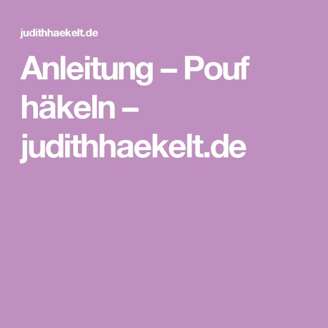 Anleitung – Pouf häkeln – judithhaekelt.de   häkeln   Pinterest ...
