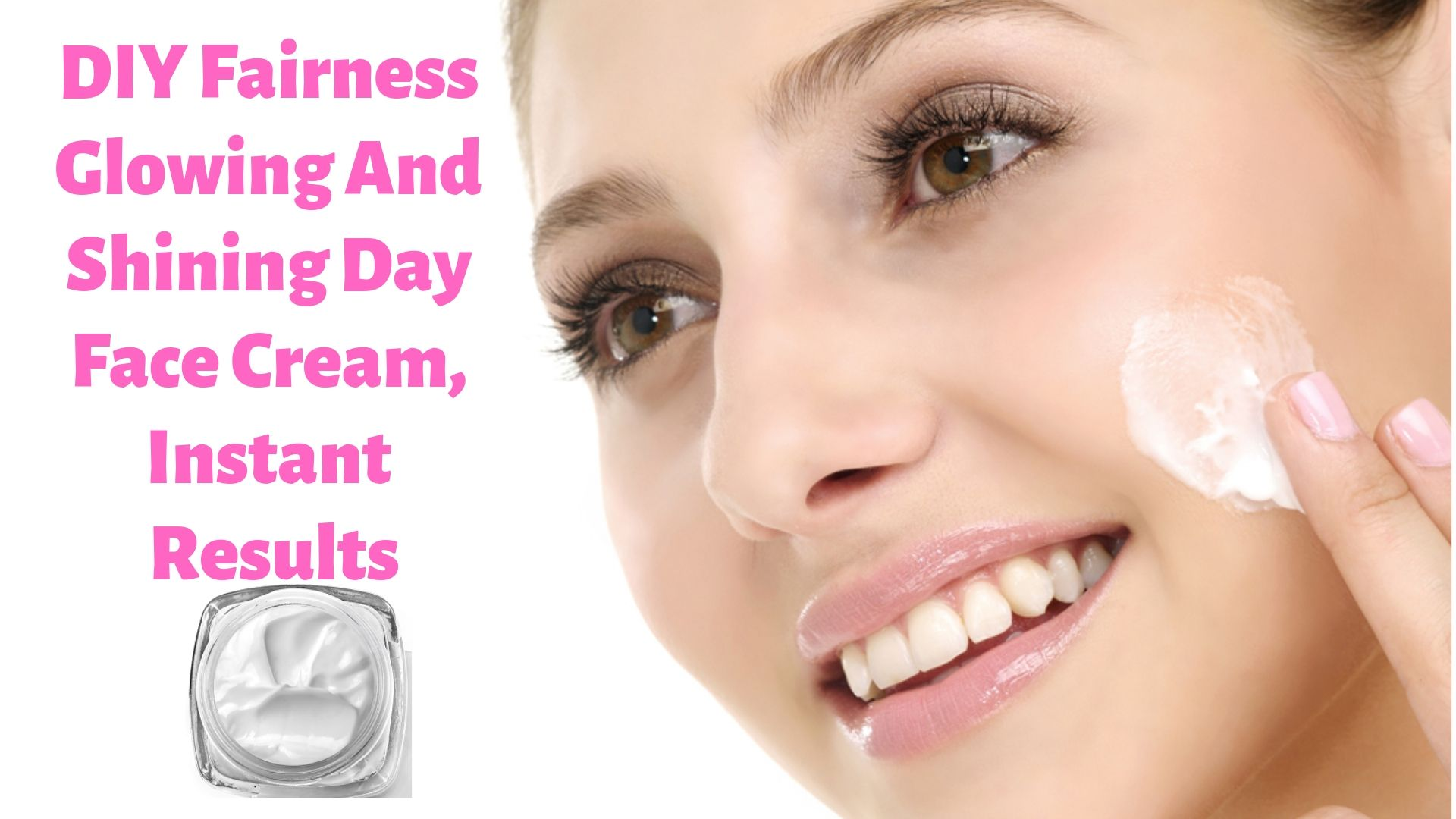 DIY Fairness Glowing And Shining Day Face Cream, Instant Results