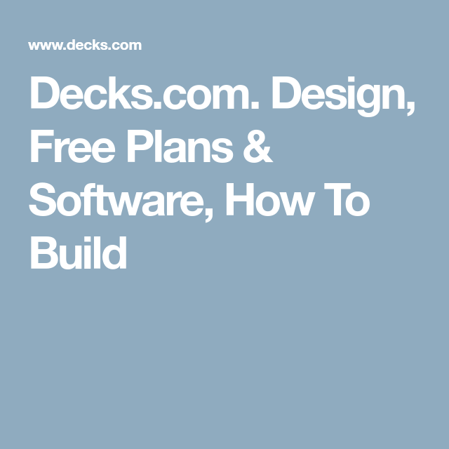 Patio Deck Design Software Free: Decks.com. Design, Free Plans & Software, How To Build