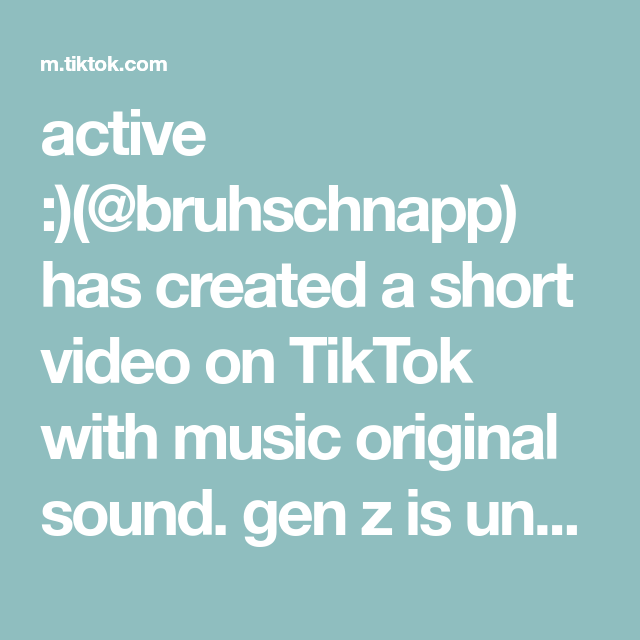 Active Bruhschnapp Has Created A Short Video On Tiktok With Music Original Sound Gen Z Is Unstoppable Genz Genzed In 2020 The Originals Music Cooking Videos