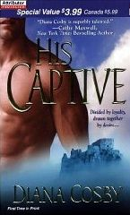 Awesome Romance Novels: His Captive by Diana Cosby, for Kindle, Nook, iBooks, and in paperback