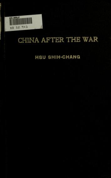 China after the war by Hsu Shih-chang, pres. China, 1853-; Bureau of Economic Information, Peking  Published 1920 Topics Reconstruction (1914-1939) -- China, China SHOW MORE     Publisher Peking, China Pages 184 Possible copyright status NOT_IN_COPYRIGHT Language English