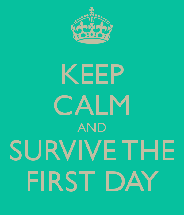 Welcome Quotes For Teachers Day: KEEP CALM AND SURVIVE THE FIRST DAY