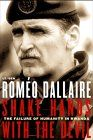 Romeo Dallaire. Shake Hands With The Devil: The Failure Of Humanity in Rwanda.
