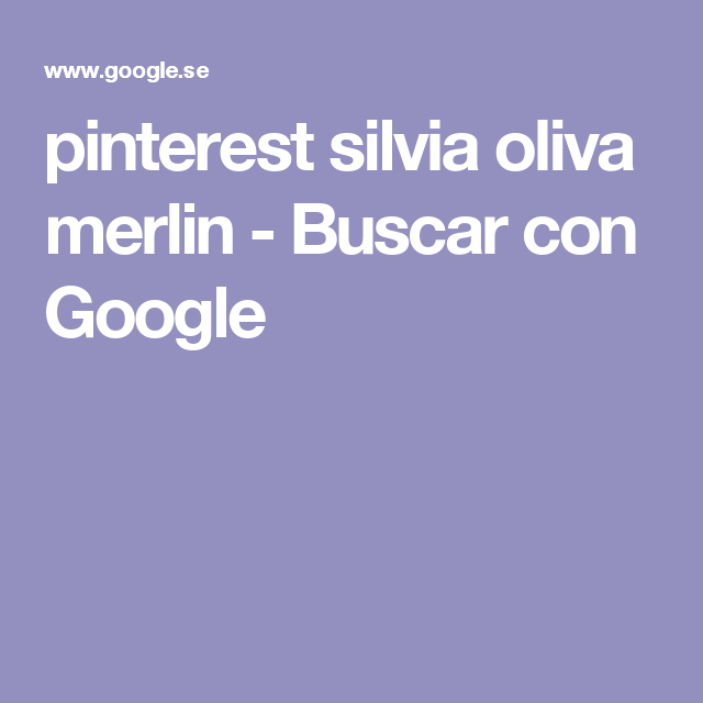 pinterest silvia oliva merlin - Buscar con Google