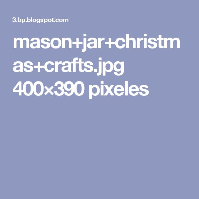 mason+jar+christmas+crafts.jpg 400×390 pixeles