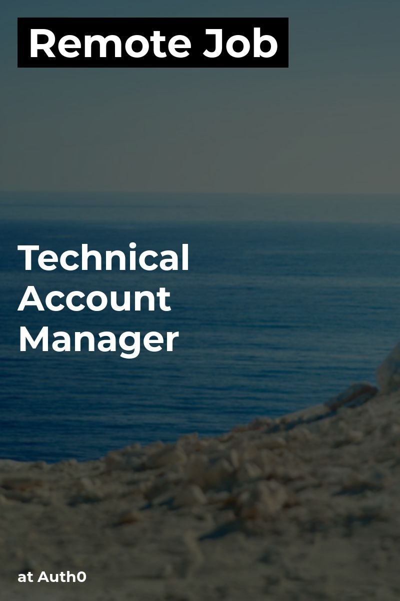 Remote Technical Account Manager at Auth0 saas