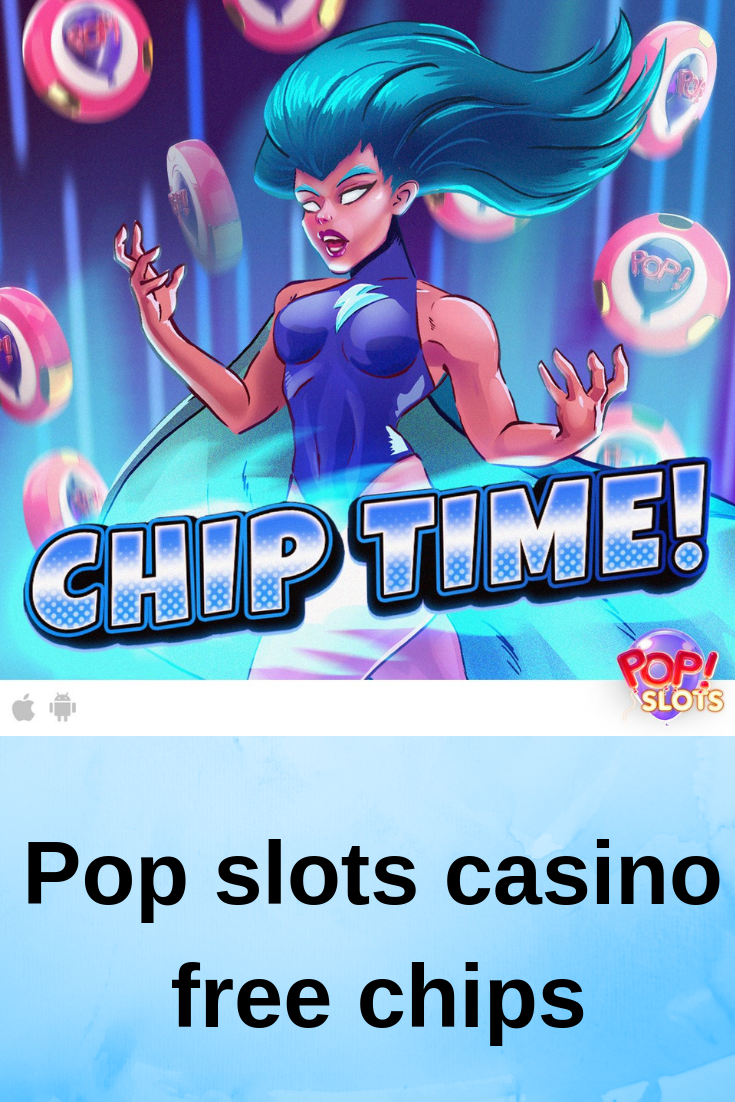 It's Chip Time in your favorite Pop Slots! Casino game