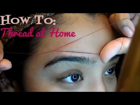 How to: Thread Your Own EyeBrows at Home (Easy, quick ...