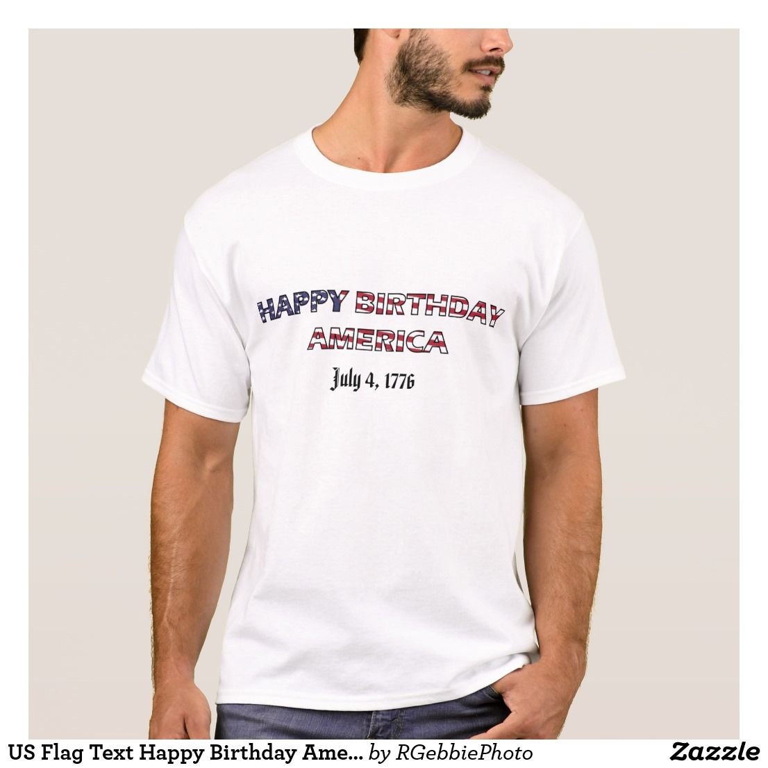 US Flag Text Happy Birthday America T Shirt 2365 United States In Red White And Blue Says The Date Is July 4 1776