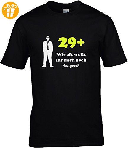 341be0264cefe3 Fun Shirt Geburtstag Herren Sprüche zum 30. Geburtstag 29+ wie oft wollt  ihr mich