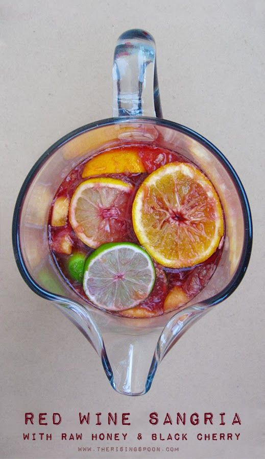 Red Wine Sangria With Raw Honey & Black Cherry Juice