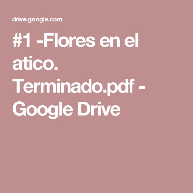 1 Flores En El Atico Terminado Pdf Google Drive Libros