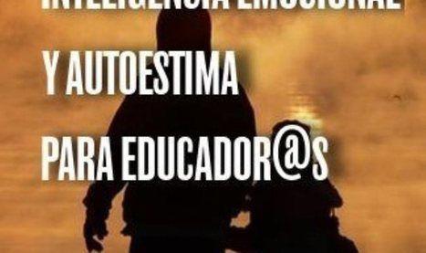 Curso Inteligencia Emocional y Autoestima | Cursos educacion, trabajo social, integracion social | Scoop.it