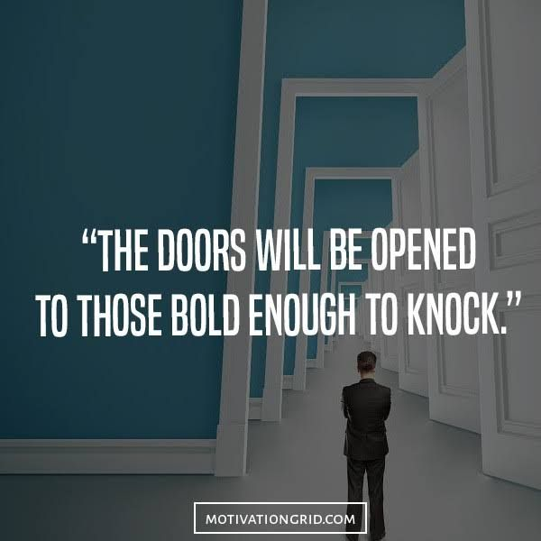 The doors quote image inspiring knock be bold open & 25 Hustle Quotes About Getting Things Done | Door quotes Hustle ...