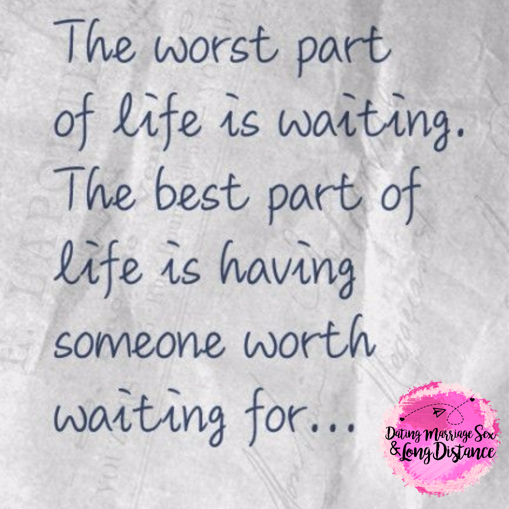 Quotes about waiting The worst part of life is waiting the best part of