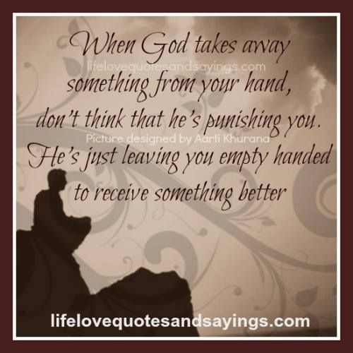 When God Takes Away Something .. - Love Quotes And Sayings