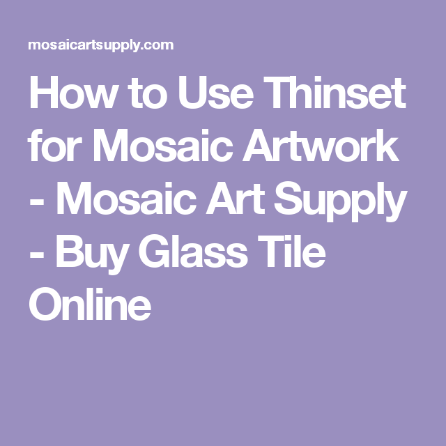 how to use thinset for mosaic artwork