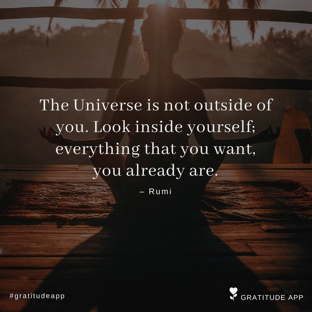 Leave A If You Agree The Universe Is Not Outside Of You Look Inside Yourself Everything Th Gratitude App Daily Motivational Quotes Power Of Positivity