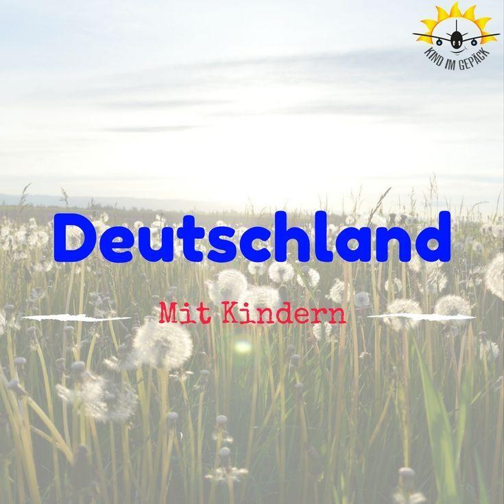 Mit Kind in Deutschland unterwegs. Ausflugsziele, Städtereisen, Spielplätze, kinderfreundliche Cafés usw.