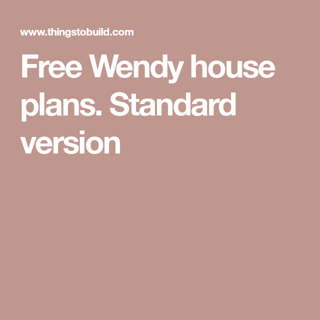 Free Wendy House Plans Standard Version Wood Projects Pinterest
