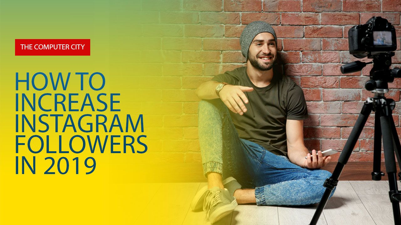 How To Increase Instagram Followers In 2019 Instagram