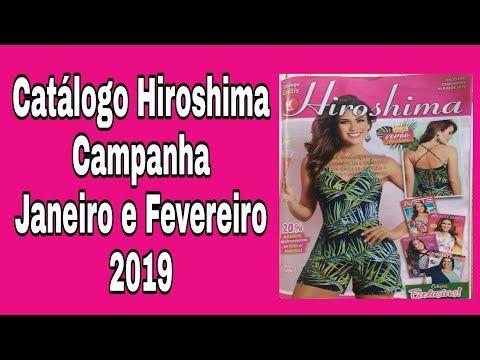 7647eccb2 Revista Catálogo Hiroshima Campanha 01 e 02 de 2019 - Revista Completa -  YouTube