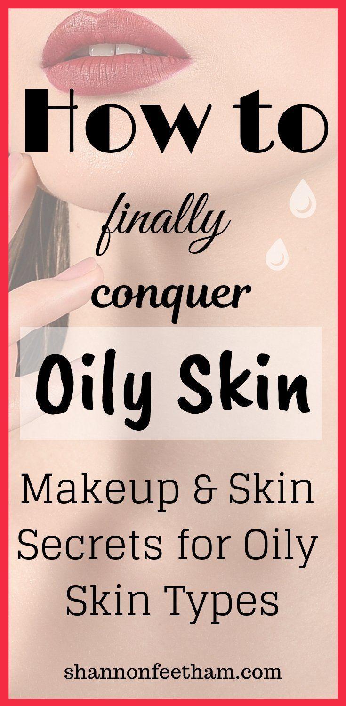 Oily Skin Tips: Essential Skin Care & Makeup Advice #skintips