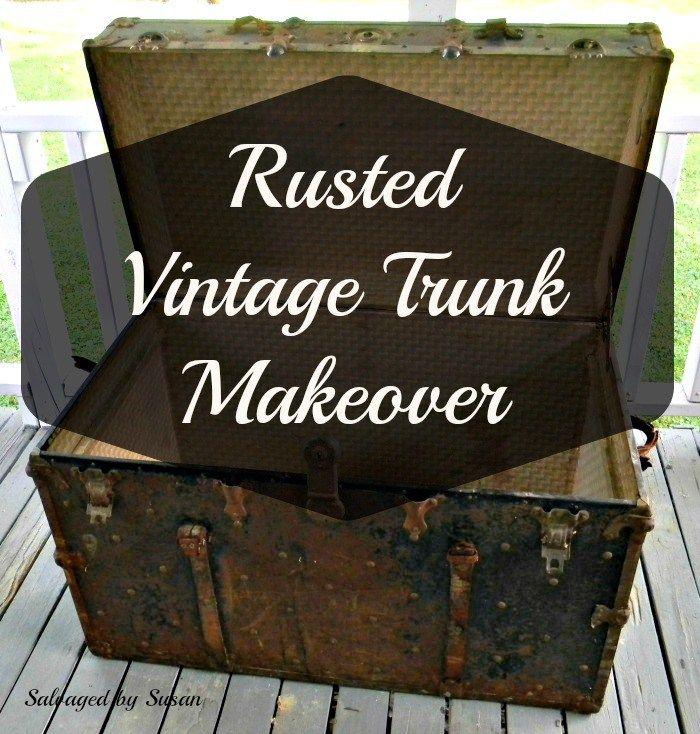 Rusted Vintage Trunk Makeover Trunk Makeover Vintage